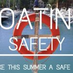 Boating Safety - make this summer a safe one.